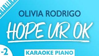 Olivia Rodrigo - hope ur ok (Karaoke Piano) LOWER Key