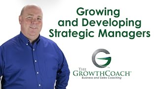Growing and Developing Strategic Managers