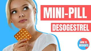 How to use the MINI PILL? (Desogestrel, Cerazette, Delamonie) - Doctor Explains