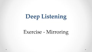 Deep Listening Exercise - Mirroring