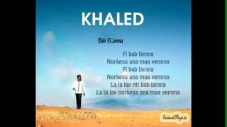 Cheb Khaled - Bab El Jenna || Avec Les Paroles (With Lyrics) || 2013