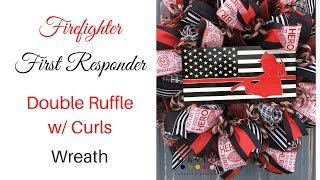 [DOUBLE RUFFLE WREATH] Firefighter And Police LEO First Responder Ruffle Wreath Tutorial (2018)