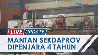 Terbukti Korupsi, Eks Sekdaprov Riau Hanya Divonis 3 Tahun Penjara, Lebih Kecil dari Tuntutan JPU