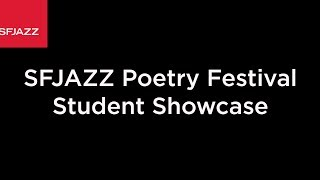 SFJAZZ Poetry Festival: 2019 Student Showcase