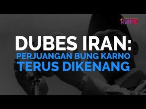 Dubes Iran: Perjuangan Bung Karno Terus Dikenang