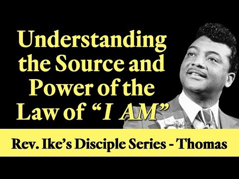 """Understanding the Source and Power of the Law of """"I AM"""" – Rev  Ike's Disciple Series - Thomas"""