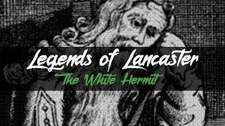 Legends of Lancaster - The White Hermit of Mt. Joy