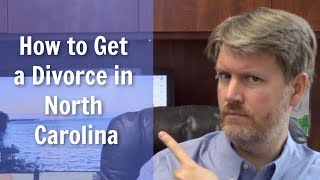 How to Get a Divorce in North Carolina