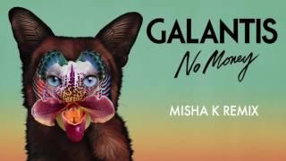 Galantis - No Money ( Misha K Remix)