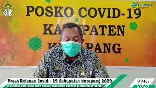 Press Release Covid -19 Kabupaten Ketapang (8 Mei 2020)