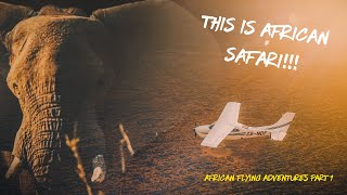 This is African Safari!!! - African Flying Adventures Part 1
