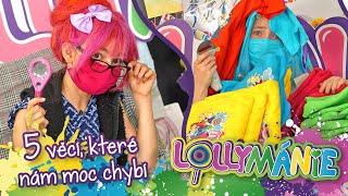 Lollymánie S03E09 - 5 věcí, které nám moc chybí!