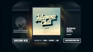 Jalapeno Chill Vol  2 - Mixed by Jalapeno Sound System