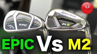 CALLAWAY EPIC IRONS Vs TAYLORMADE M2 IRONS- Rick Shiels Golf