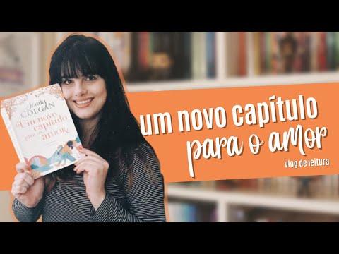 Um Novo Capítulo Para o Amor   Vlog de Leitura ?