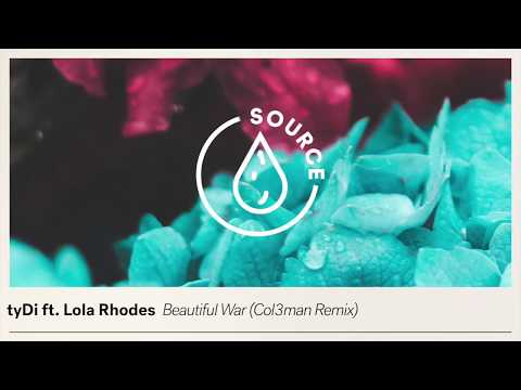tyDi Ft. Lola Rhodes - Beautiful War (Col3man Remix)