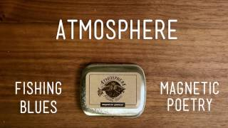Atmosphere - Fishing Blues Magnetic Poetry