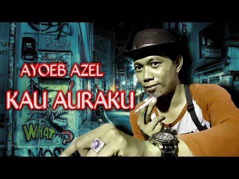 Kau Auraku - cover by Ayoeb azel ft Galery Band