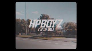 Hp Boyz - 6 To The World. (Official Video Clip)