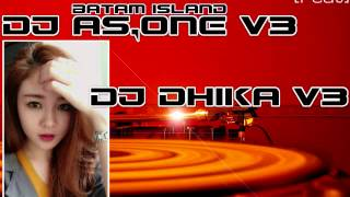 DJ AS ONE V3™ Feat DJ DIKHA V3™ 2017 NONSTOP GORESAN CINTA THE BEST FUNKY BATAM
