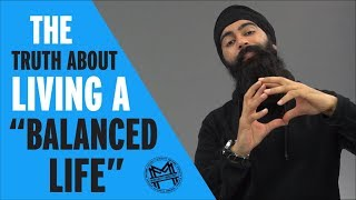 The Truth About Living A Balanced Life