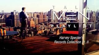 Talkmen's Playlist: Harvey Specter's Records Collection Pt. II