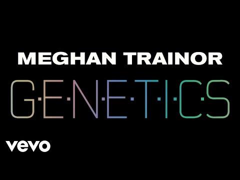 Meghan Trainor - Genetics (Audio)