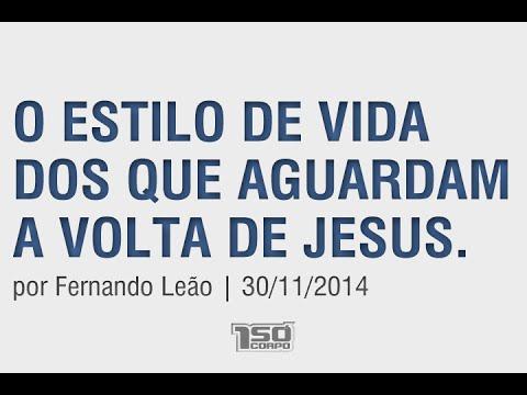 O estilo de vida daqueles que aguardam a volta de Jesus