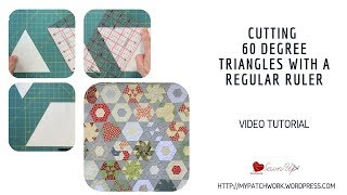 How to use your quilting ruler to cut 60 degree triangles