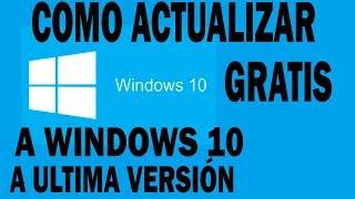 Como actualizar Windows 10 a Ultima Compilación marzo 2018 GRATIS