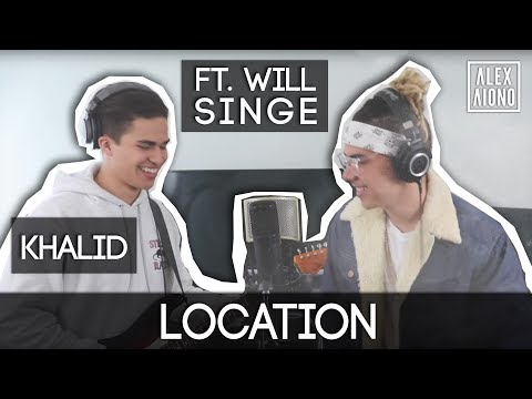 Location by Khalid | Alex Aiono Cover Ft. William Singe