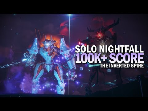 Destiny 2 - Solo 100k Nightfall: Inverted Spire (Hunter