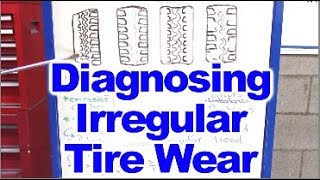 How to Diagnose the cause of irregular Tire Tread Wear Patterns