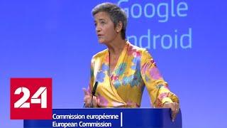Еврокомиссия оштрафовала Google на 4,34 млрд евро - Россия 24