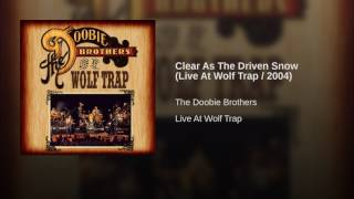 Clear As The Driven Snow (Live At Wolf Trap / 2004)