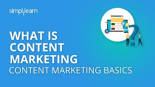 What is Content Marketing | Content Marketing Basics | Content Marketing Tutorial | Simplilearn