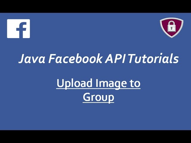 Facebook Graph API Tutorials in Java # 23 | upload images to Facebook Group