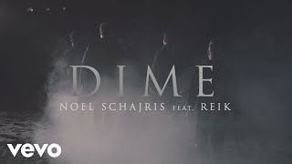 Noel Schajris Dime Feat Reik