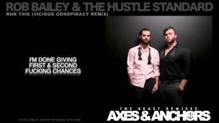 Rob Bailey & The Hustle Standard :: RUN THIS (Vicious Conspiracy Remix) :: LYRICS