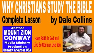 WHY CHRISTIANS STUDY THE BIBLE Dale Collins teaching the Importance of Christians studying the Bible