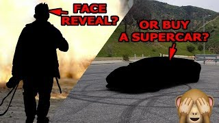 Face Reveal or Buy a Supercar...YOU DECIDE