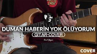Duman - Haberin yok ölüyorum (Gitar Cover)