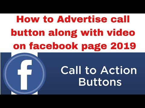 How to Advertise call button along with video on facebook page 2019