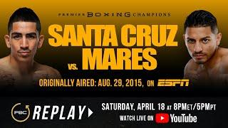 PBC Replay: Santa Cruz vs Mares 1 | Full Televised Fight Card