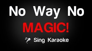 MAGIC! - No Way No Karaoke Lyrics