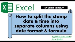 How to split the stamp date & time into separate columns using date format & formula
