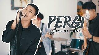 Lagu Pergi Enemy Or Friend