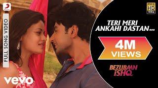 Teri Meri Ankahi Dastan Full Video - Bezubaan Ishq|Mohit