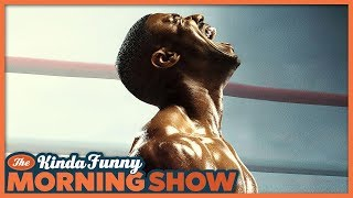 Creed II Trailer Reacts - The Kinda Funny Morning Show 09.26.18