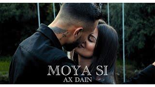 AX Dain - MOYA SI / МОЯ СИ - (Official Video)